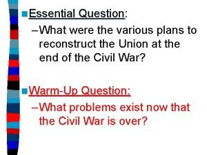 n Essential Question Question What were the various