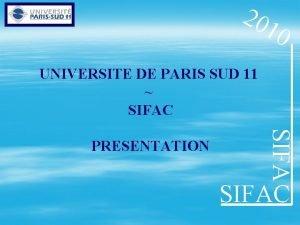 20 10 UNIVERSITE DE PARIS SUD 11 SIFAC
