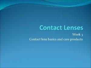 Contact Lenses Week 3 Contact lens basics and
