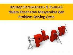 Konsep Perencanaan Evaluasi dalam Kesehatan Masyarakat dan Problem