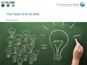 The Future of EU KLEMS May 24 2016