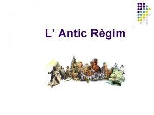 L Antic Rgim Introducci Durant el segle XVIII