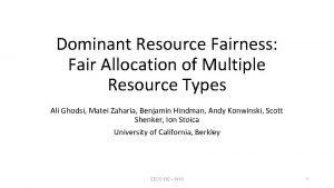 Dominant Resource Fairness Fair Allocation of Multiple Resource