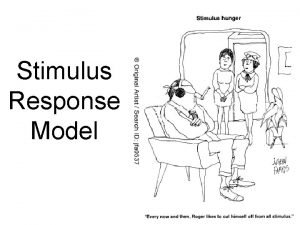 Stimulus Response Model Remaining alive requires Detecting and