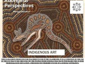 Aboriginal Perspectives Dialogue Education INDIGENOUS ART THIS CD