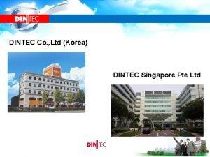 DINTEC Co Ltd Korea DINTEC Singapore Pte Ltd
