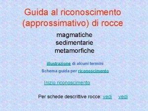 Guida al riconoscimento approssimativo di rocce magmatiche sedimentarie