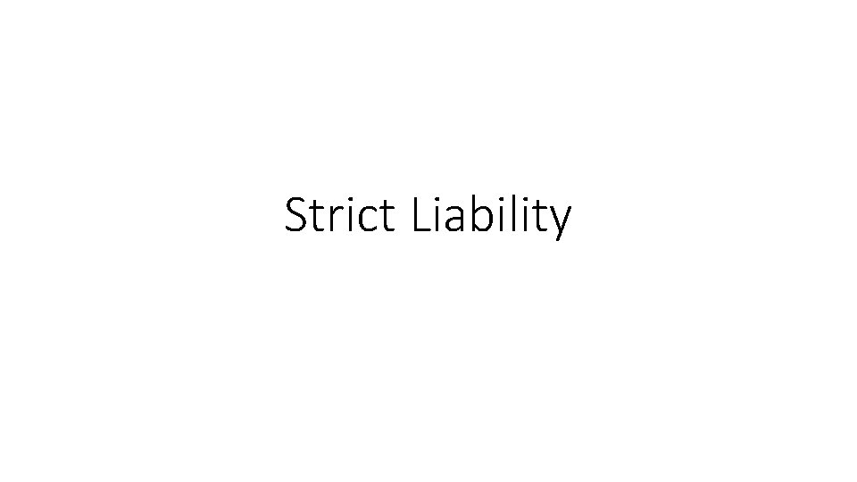 Strict Liability Strict Liability General Strict liability offences