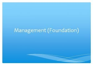Management Foundation Aims of the syllabus The syllabus