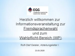 Herzlich willkommen zur Informationsveranstaltung zur Fremdsprachenwahl und zum