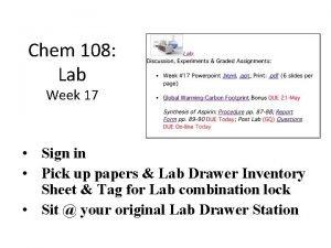 Chem 108 Lab Week 17 Sign in Pick