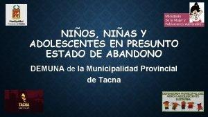 NIOS NIAS Y ADOLESCENTES EN PRESUNTO ESTADO DE