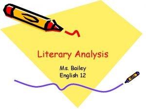 Literary Analysis Ms Bailey English 12 Literary theories