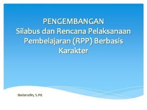 PENGEMBANGAN Silabus dan Rencana Pelaksanaan Pembelajaran RPP Berbasis