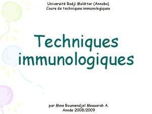 Universit Badji Mokhtar Annaba Cours de techniques immunologiques
