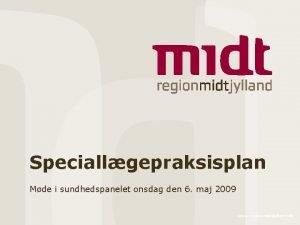 Speciallgepraksisplan Mde i sundhedspanelet onsdag den 6 maj