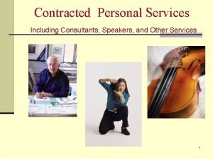 Contracted Personal Services Including Consultants Speakers and Other
