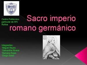 Sacro imperio romano germnico Centro Politcnico particular de