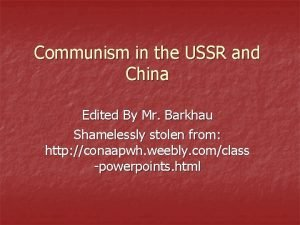 Communism in the USSR and China Edited By