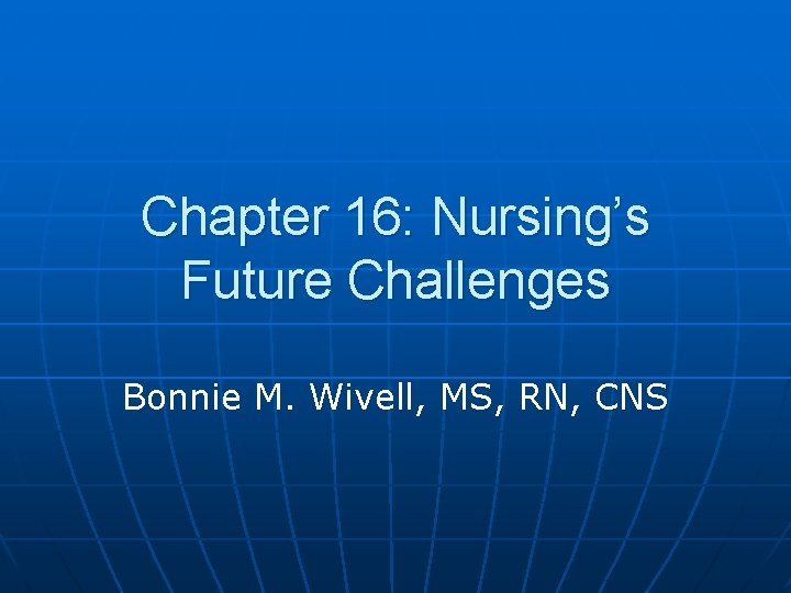 Chapter 16 Nursings Future Challenges Bonnie M Wivell