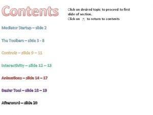 Contents Mediator Startup slide 2 The Toolbars slide