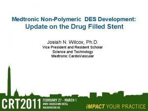 Medtronic NonPolymeric DES Development Update on the Drug