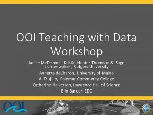 OOI Teaching with Data Workshop Janice Mc Donnell