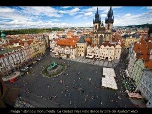 Praga histrica y monumental La Ciudad Vieja vista