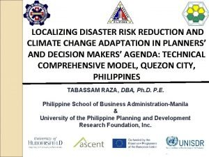 LOCALIZING DISASTER RISK REDUCTION AND CLIMATE CHANGE ADAPTATION