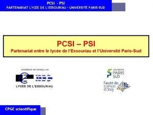 PCSI PSI PARTENARIAT LYCEE DE LESSOURIAU UNIVERSITE PARISSUD