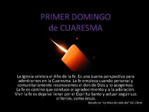 PRIMER DOMINGO de CUARESMA La Iglesia celebra el