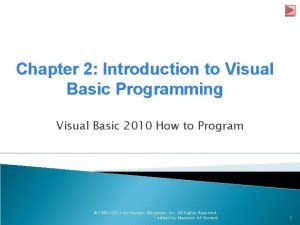 Chapter 2 Introduction to Visual Basic Programming Visual