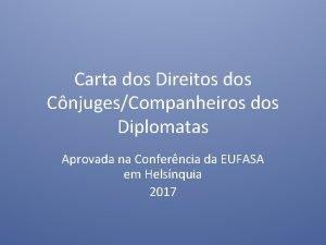 Carta dos Direitos dos CnjugesCompanheiros dos Diplomatas Aprovada