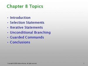 Chapter 8 Topics Introduction Selection Statements Iterative Statements