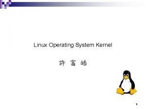 Linux Operating System Kernel 1 Chapter 10 System