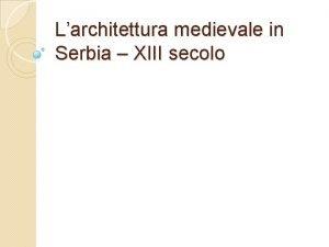 Larchitettura medievale in Serbia XIII secolo XIII Sava