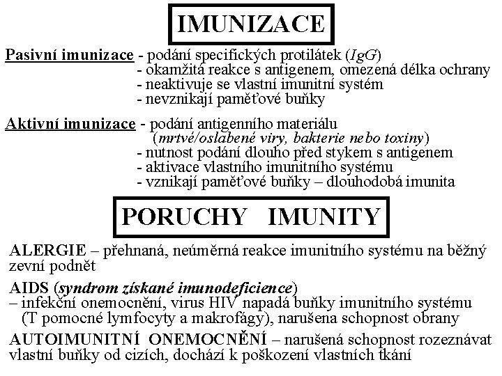 IMUNIZACE Pasivn imunizace podn specifickch protiltek Ig G