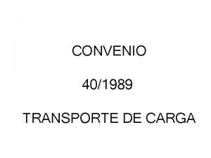 CONVENIO 401989 TRANSPORTE DE CARGA ES DE APLICACON