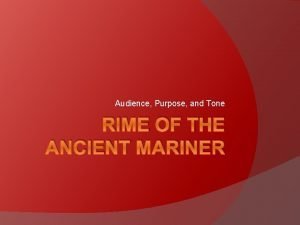 Audience Purpose and Tone RIME OF THE ANCIENT