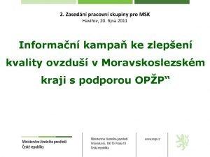 2 Zasedn pracovn skupiny pro MSK Havov 20