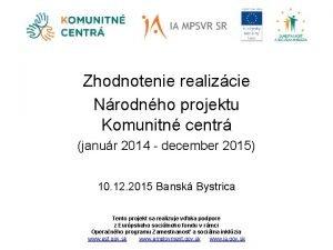 Zhodnotenie realizcie Nrodnho projektu Komunitn centr janur 2014