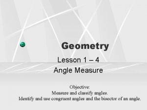 Geometry Lesson 1 4 Angle Measure Objective Measure