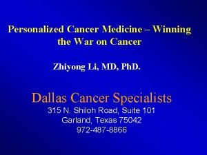 Personalized Cancer Medicine Winning the War on Cancer