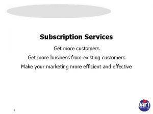 Subscription Services Get more customers Get more business