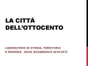 LA CITT DELLOTTOCENTO LABORATORIO DI STORIA TERRITORIO E