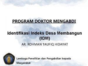 PROGRAM DOKTOR MENGABDI Identifikasi Indeks Desa Membangun IDM