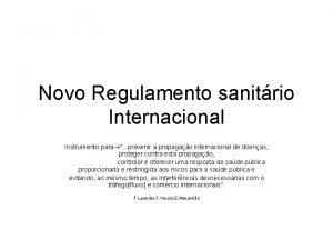 Novo Regulamento sanitrio Internacional Instrumento para prevenir a
