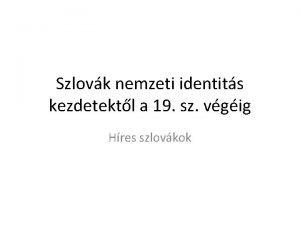 Szlovk nemzeti identits kezdetektl a 19 sz vgig