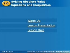 Solving AbsoluteValue 2 8 Equations and Inequalities Warm