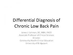Differential Diagnosis of Chronic Low Back Pain James